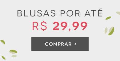 Blusas por R$29,99